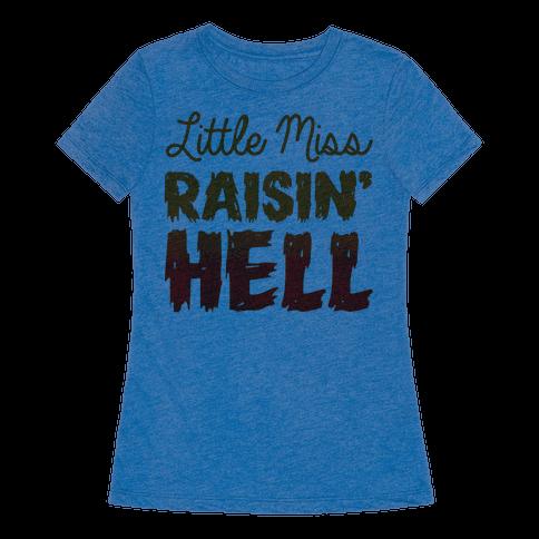 Little Miss Raisin 39 Hell T Shirt Lookhuman