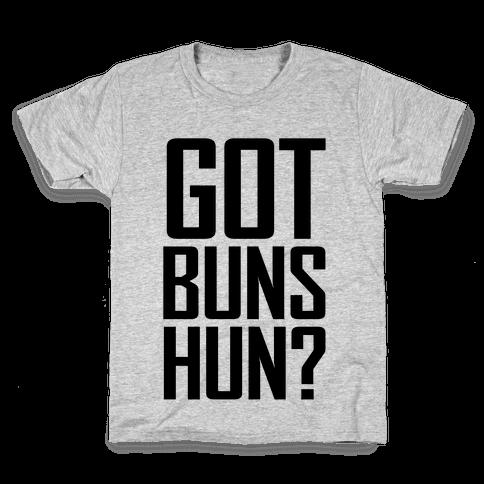 Got Buns Hun? Kids T-Shirt