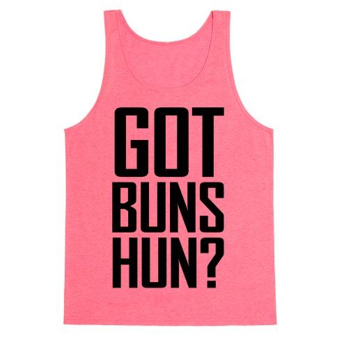 Got Buns Hun? Tank Top