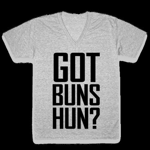 Got Buns Hun? V-Neck Tee Shirt