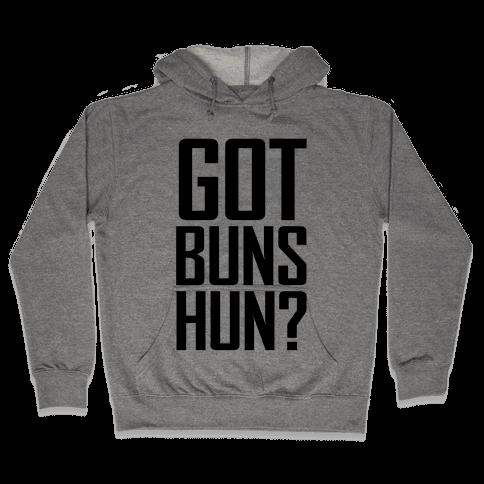 Got Buns Hun? Hooded Sweatshirt