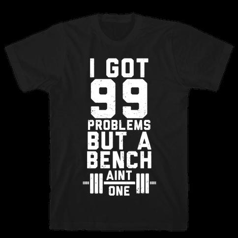 99 Problems But A Bench Aint 1 (Dark Tank) Mens T-Shirt