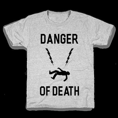 Danger Of Death Kids T-Shirt