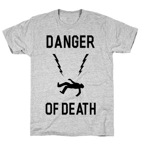 Danger Of Death Mens T-Shirt