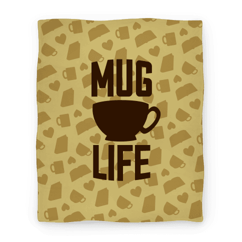 Mug Life Blanket