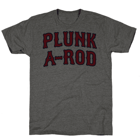 Plunk A-Rod