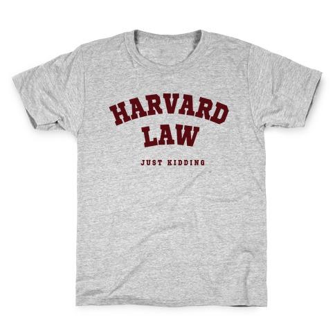 Harvard Law (Just Kidding) Kids T-Shirt