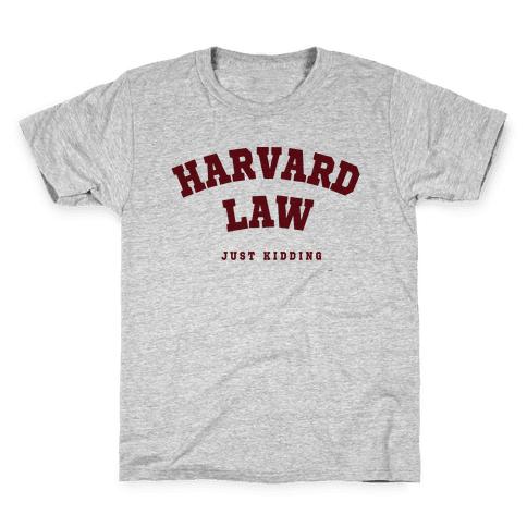 Harvard Law (Just Kidding) Kids T-Shirt