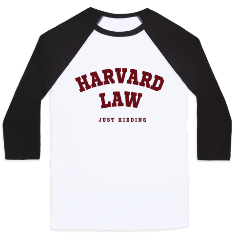 Harvard Law (Just Kidding) Baseball Tee