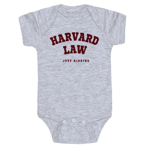 Harvard Law (Just Kidding) Baby Onesy