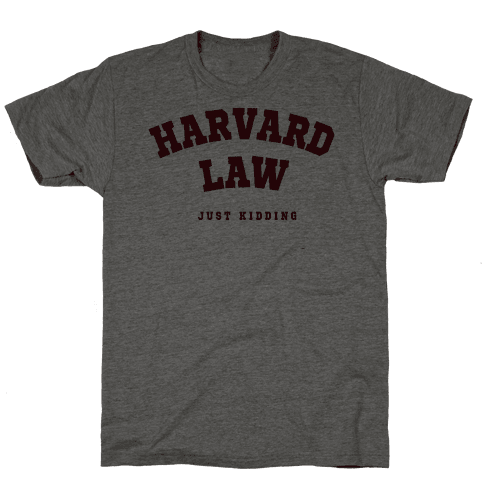Harvard Law (Just Kidding)