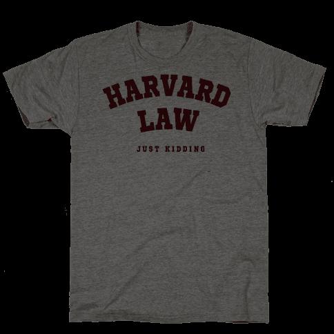 Harvard Law (Just Kidding)