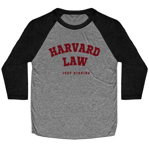 Harvard Law (Just Kidding) Baseball Tee