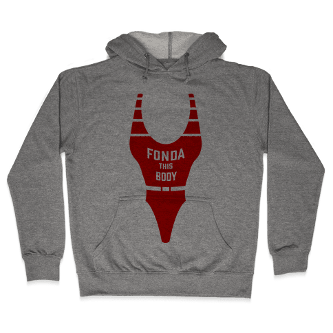 Fonda This Body Hooded Sweatshirt