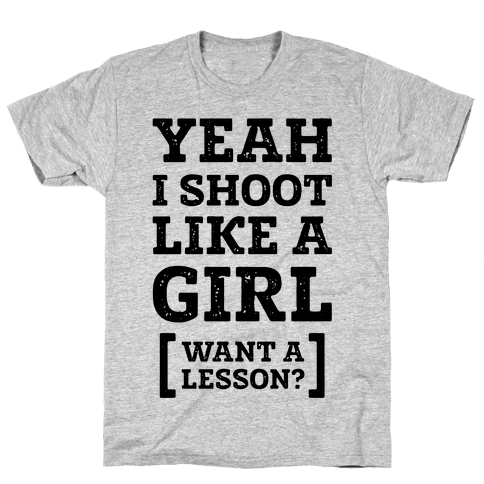 Yeah I Shoot Like A Girl Mens T-Shirt