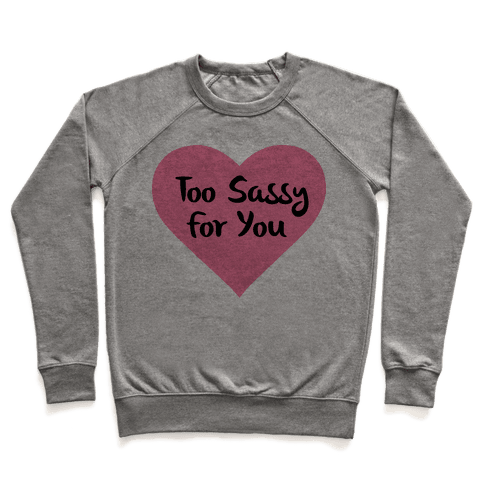 Too Sassy For You Pullover