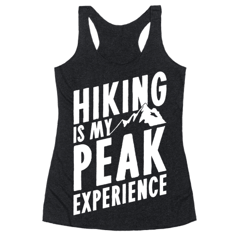 Hiking Is My Peak Experience Racerback Tank Top