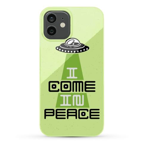 I Come In Peace Phone Case
