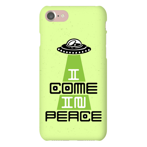 I Come In Peace Phone Case