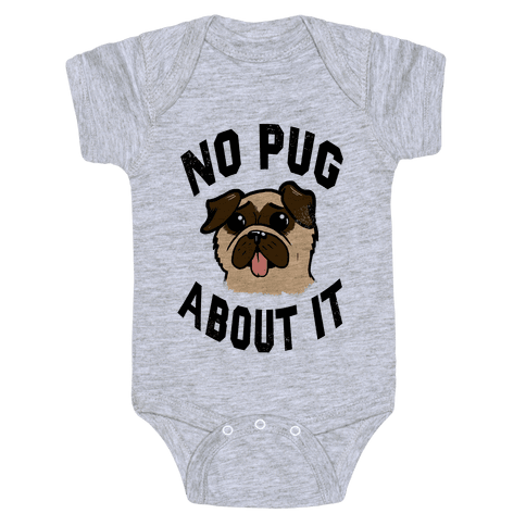 No Pug About It Baby Onesy