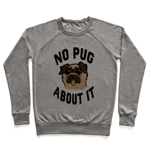 No Pug About It Pullover