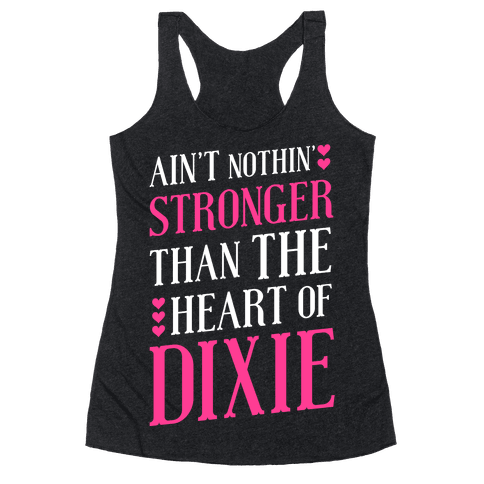 Ain't Nothin' Stronger Than The Heart Of Dixie Racerback Tank Top