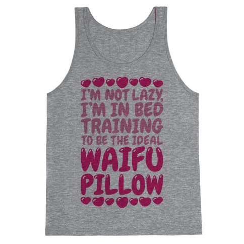 Waifu Pillow In Training Tank Top
