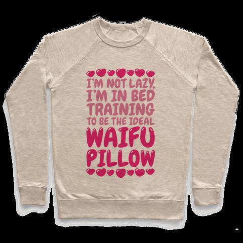 Waifu Pillow In Training Pullover