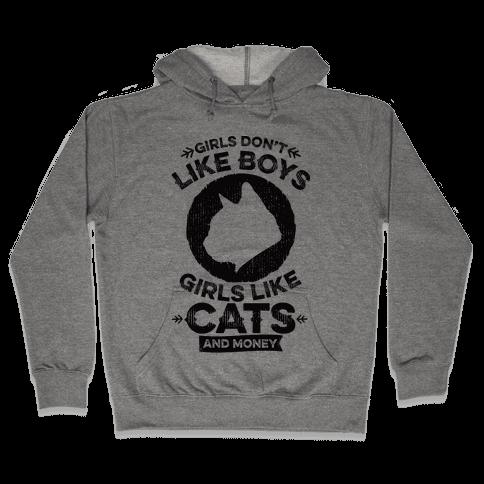 Girls Don't Like Boys Girls Like Cats And Money Hooded Sweatshirt