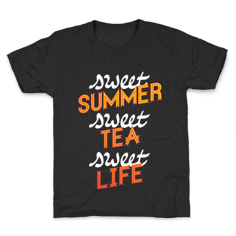 Sweet Summer, Sweet Tea, Sweet Life Kids T-Shirt
