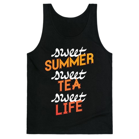 Sweet Summer, Sweet Tea, Sweet Life Tank Top