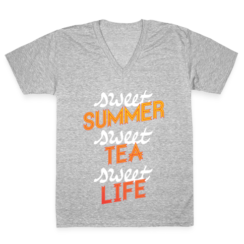 Sweet Summer, Sweet Tea, Sweet Life V-Neck Tee Shirt