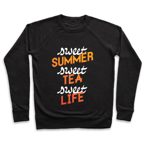 Sweet Summer, Sweet Tea, Sweet Life Pullover