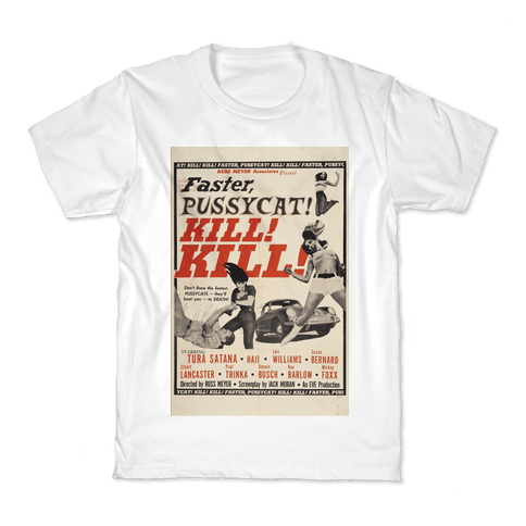 Faster Pussycat! Kill! Kill! Kids T-Shirt