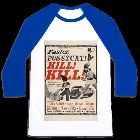 Faster Pussycat! Kill! Kill! Baseball Tee