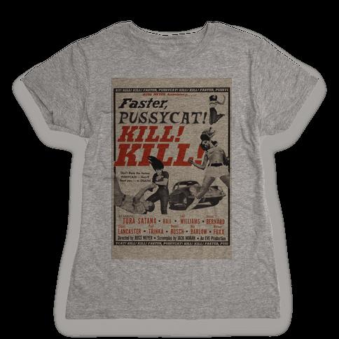 Faster Pussycat! Kill! Kill! Womens T-Shirt