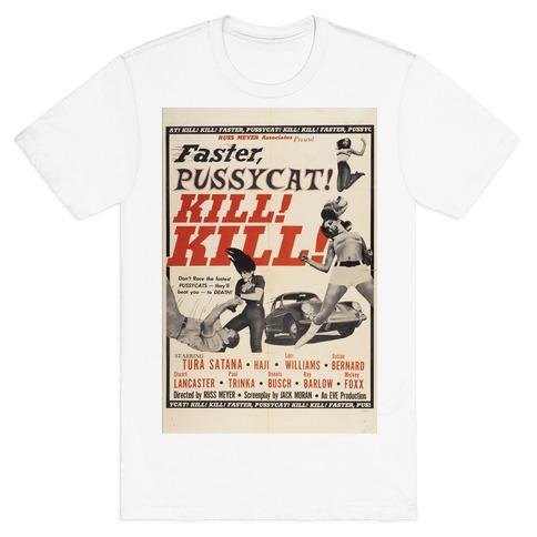Faster Pussycat! Kill! Kill! T-Shirt