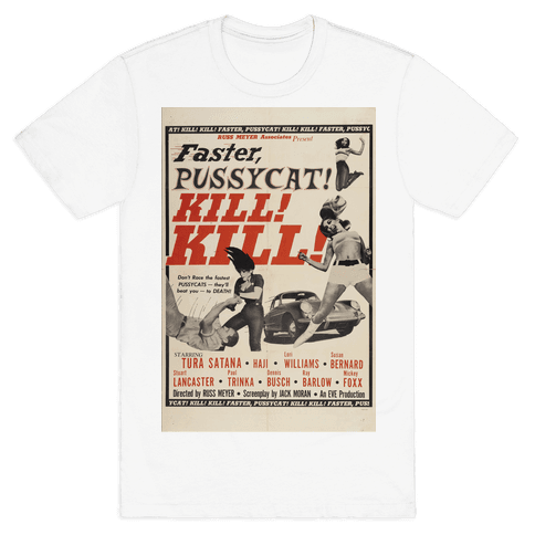 Faster Pussycat! Kill! Kill! Mens T-Shirt