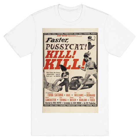 Faster Pussycat! Kill! Kill! T-Shirt