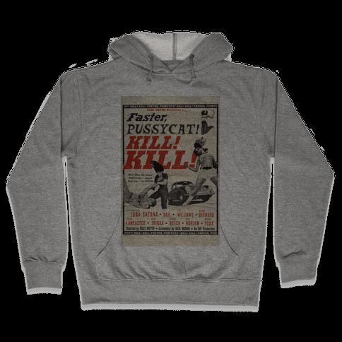 Faster Pussycat! Kill! Kill! Hooded Sweatshirt