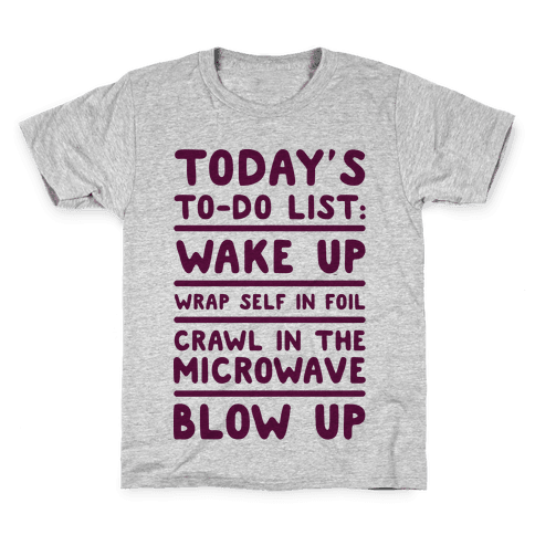 Today's To Do List: Blow Up Kids T-Shirt