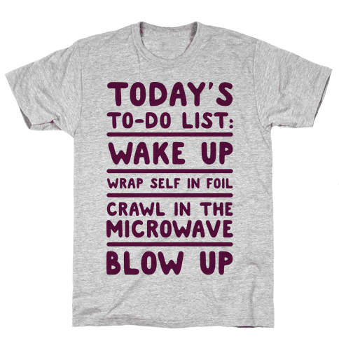 Today's To Do List: Blow Up Mens T-Shirt