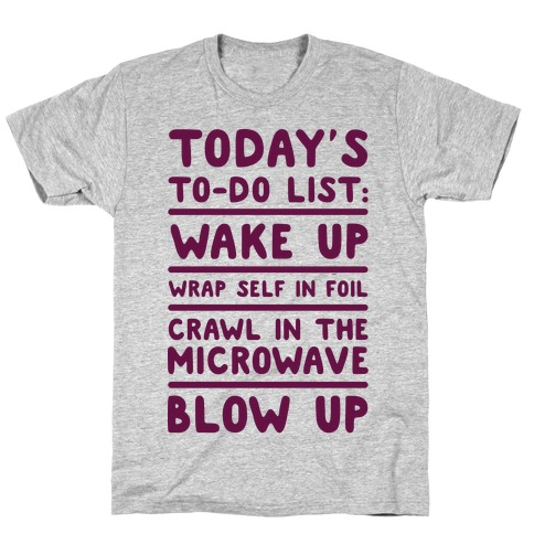 Today's To Do List: Blow Up T-Shirt