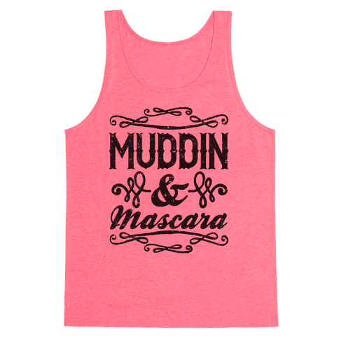 Muddin' and Mascara Tank Top