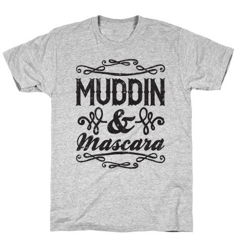 Muddin' and Mascara T-Shirt