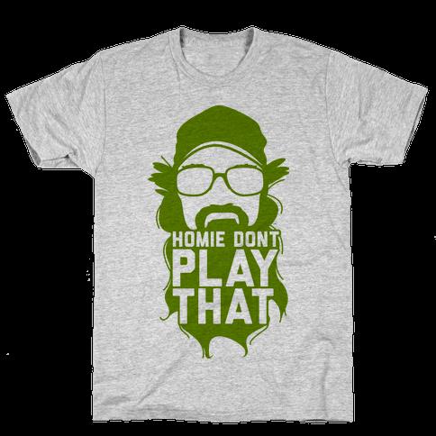 Home Don't Play That Mens T-Shirt