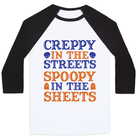 Creppy in the Streets Spoopy in the Sheets Baseball Tee