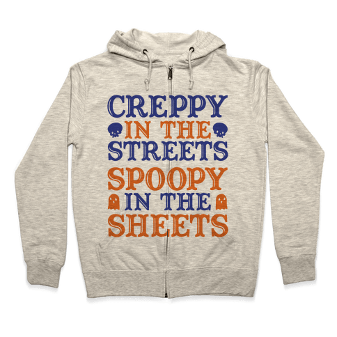 Creppy in the Streets Spoopy in the Sheets Zip Hoodie