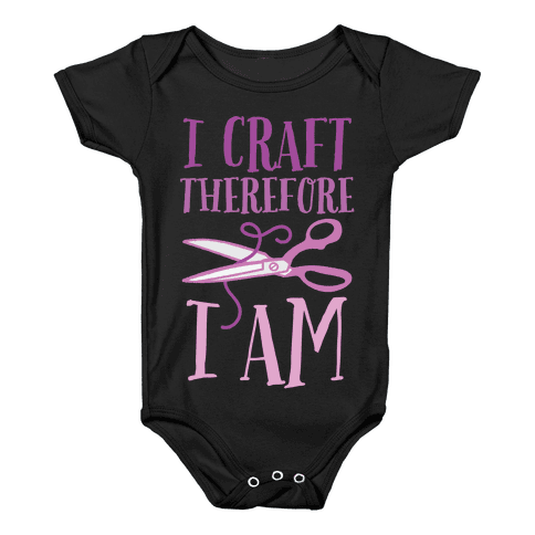 I Craft, Therefore I Am Baby Onesy