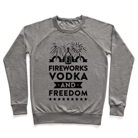 Fireworks Vodka and Freedom Pullover